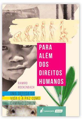 Para Além Dos Direitos Humanos - Rockenbach,Ramiro   Tagrny.org