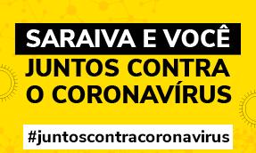 Saraiva e Você Juntos Contra o Corona Vírus