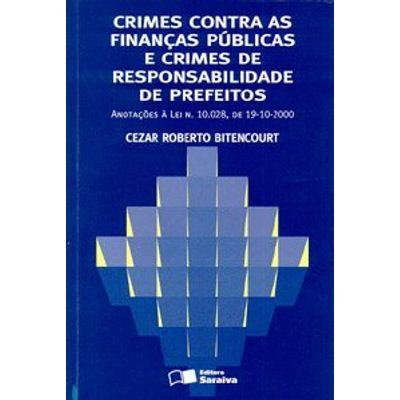 Crimes Contra as Financas Públicas e Crimes de Responsabilidade de Prefeitos