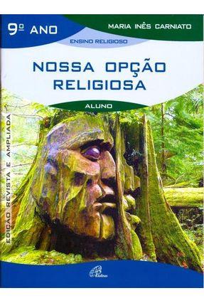 Nossa Opção Religiosa - 9º Ano - Livro do Aluno - Carniato,Maria Ines pdf epub