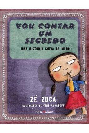 Vou Contar um Segredo - Uma História Cheia de Medo - Zuca,Zé   Nisrs.org