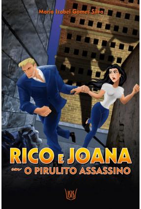 Rico e Joana Em o Pirulito Assassino - Gomes da Silva,Maria Izabel pdf epub