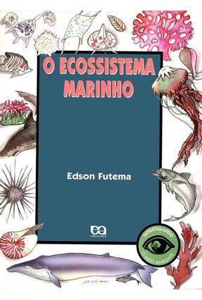 O Ecossistema Marinho - Col. Investigando - Futema,Edson pdf epub