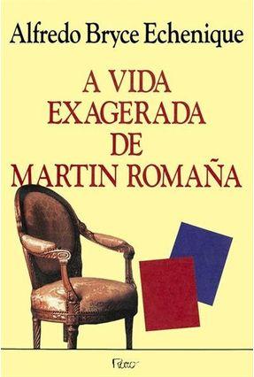 Vida Exagerada de Martin Romana, a