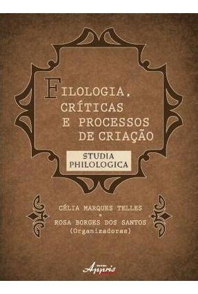 Filologia, Críticas e Processos de Criação - Telles,Célia Marques Borges Dos Santos,Rosa | Hoshan.org