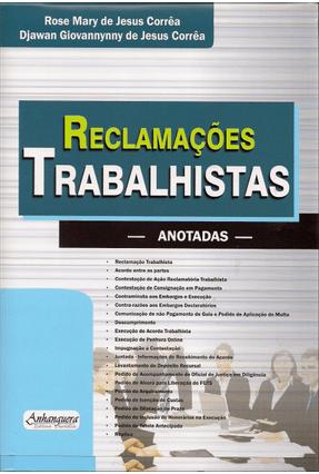 Reclamações Trabalhistas - Anotadas - De Jesus Corrêa,Djawan Giovannynny Corrêa,Rose Mary de Jesus | Hoshan.org