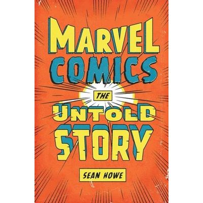 Marvel Comics - The Untold Story