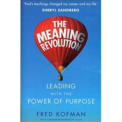 The Meaning Revolution - Leading With The Power Of Purpose