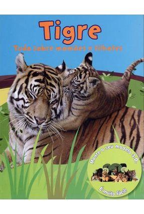 Tigre - Tudo Sobre Mamães e Filhotes - Ciranda Cultural pdf epub