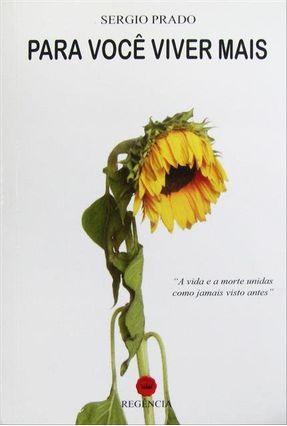 Para Você Viver Mais - Prado,Sergio | Hoshan.org