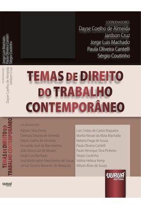 Temas de Direito do Trabalho Contemporâneo - Coelho de Almeida,Dayse Cruz,Jardson Cantelli,Paula Oliveira | Tagrny.org