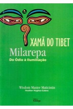 Xamã do Tibet - Milarepa - Do Ódio À Ilumininação