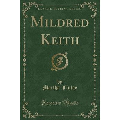 Mildred Keith (Classic Reprint)
