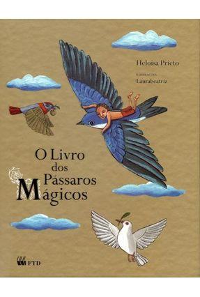 O Livro Dos Pássaros Mágicos - Prieto,Heloisa | Hoshan.org