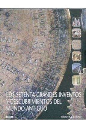 Setenta Grandes Inventos Y Descubrimientos Del Mundo Antiguo - FAGAN ,BRIAN M.   Nisrs.org
