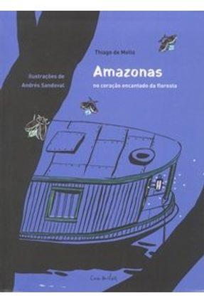 Amazonas no Coração Encantado da Floresta - Mello,Thiago de | Hoshan.org