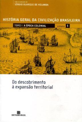 História Geral da Civilização Brasileira - Tomo I - A Época Colonial - Vol. I - Holanda,Sérgio Buarque de | Tagrny.org