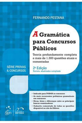 A Gramática Para Concursos Públicos - Série Provas e Concursos - 3ª Ed. 2017 - Pestana,Fernando pdf epub