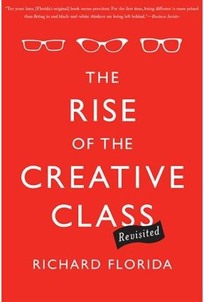 The Rise Of The Creative Class, Revisited - Anniversary - Florida,Richard   Hoshan.org