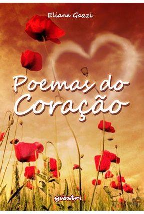 Poemas do Coração - Gazzi,Eliane   Nisrs.org