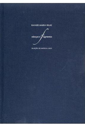 Esboços e Fragmentos - Rilke,Rainer Maria | Nisrs.org