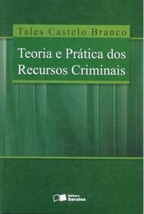 Usado - Teoria e Prática dos Recursos Criminais - Branco,Tales Castelo   Hoshan.org