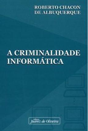 A Criminalidade Informática - Albuquerque,Roberto Chacon de   Hoshan.org