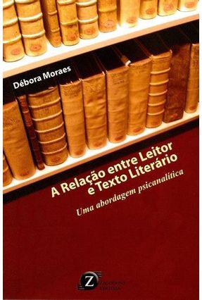 A Relação Entre Leitor e Texto Literário - Uma Abordagem Psicanalítica - Moraes,Débora | Nisrs.org
