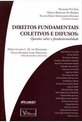 Direitos Fundamentais Coletivos e Difusos - Questões Sobre A Fundamentalidade - Misailidis,Mirta Gladys L. M. de Machado,Paulo Affonso Leme | Tagrny.org