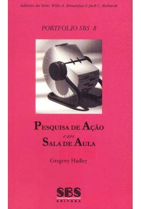 Pesquisa de Ação Em Sala de Aula - Série Portfolio Sbs 8 - Hadley,Gregory | Tagrny.org
