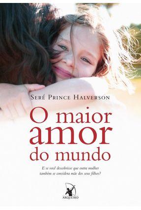 O Maior Amor do Mundo - Halverson,Seré Prince pdf epub