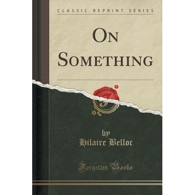 On Something (Classic Reprint)