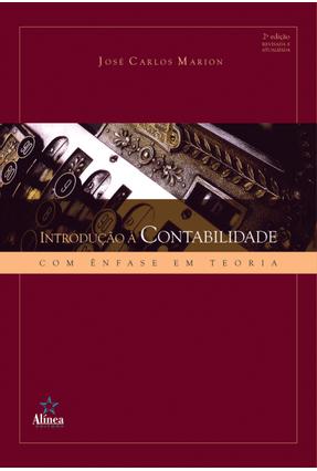 Introdução À Contabilidade Com Ênfase Em Teoria - 2ª Ed. 2013 - Marion, José Carlos pdf epub
