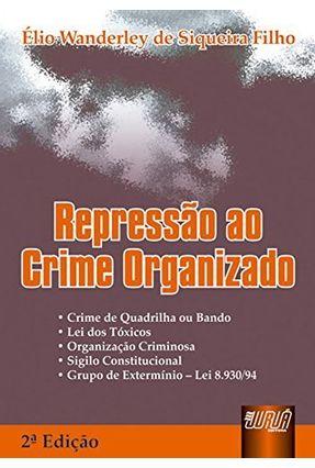 Repressão ao Crime Organizado - 2ª Edição 2003 - Siqueira,Elio   Hoshan.org