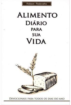 Alimento Diário Para A Sua Vida - Rodovalho,Robson | Nisrs.org