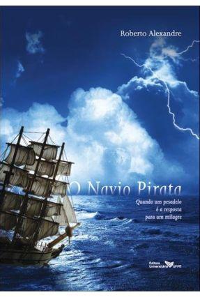 O Navio Pirata - Alexandre,Roberto | Hoshan.org