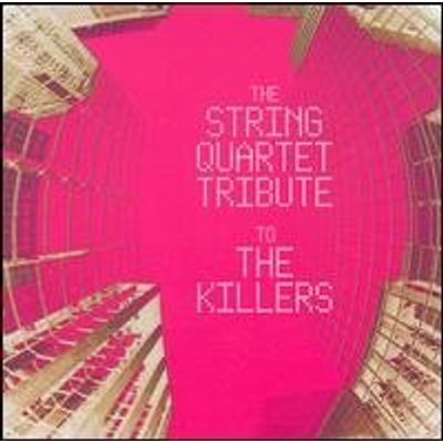 STRING QUARTET TRIBUTE TO THE KILLERS / VARIOUS