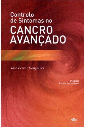 Controlo de Sintomas No Cancro Avançado - 2ª Ed. 2011 - Gonçalves,José Ferraz pdf epub