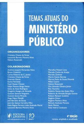 Temas Atuais do Ministério Público - 4ª Ed. 2013 - Chaves De Farias,Cristiano Alves ,Leonardo Barreto Moreira Rosenvald,Nelson   Tagrny.org
