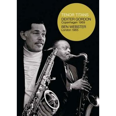 Tenor Titans - Dexter Gordon Copenhagen 1969 - Ben Webster London 1965 - DVD