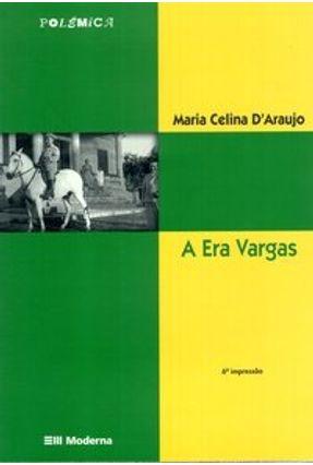 A Era Vargas - Col. Polêmica