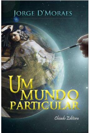 Um Mundo Particular - D'moraes,Jorge | Hoshan.org