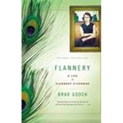 Flannery - A Life of Flannery O'connor