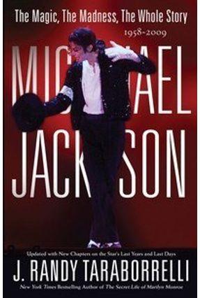 Michael Jackson - The Magic, the Madness, the Whole Story, 1958-2009 - Taraborrelli,J. Randy   Nisrs.org