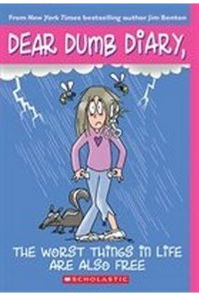 Dear Dumb Diary - The Worst Things In Life Are Also Free - Benton,Jim Benton,Jim   Tagrny.org