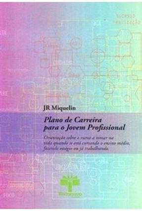 Plano de Carreira para o Jovem Profissional - Miquelin,Jr   Nisrs.org