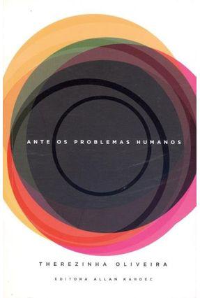 Ante Os Problemas Humanos - Oliveira,Therezinha | Tagrny.org