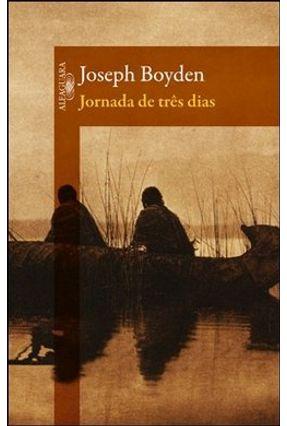 Jornada de Três Dias - Boyden,Joseph | Hoshan.org