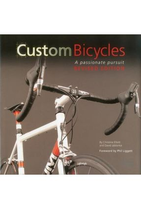 Custom Bicycles - A Passionate Pursuit - Elliott,Christine Jablonka,David | Tagrny.org
