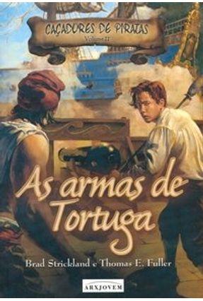 As Armas de Tortuga - Caçadores de Pirata -  pdf epub